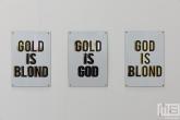 Gold is Blond, Gold is God, God is Blond ingelijst als serie tijdens Art Rotterdam in de Van Nelle Fabriek in Rotterdam